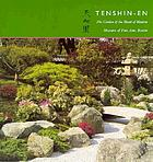 Tenshin-en, the garden of the heart of heaven = [Tenshin'en]