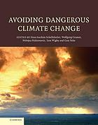 Avoiding dangerous climate changeAvoiding dangerous climate change : [International Symposium on Stabilisation of Greenhouse Gas Concentrations, Avoiding Dangerous Climate Change, (ADCC), Exeter, United Kingdom, on 1 - 3 February 2005]