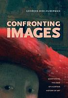 Confronting images : questioning the ends of a certain history of art
