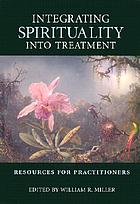 Integrating spirituality into treatment : resources for practitioners