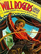 Will Rogers : larger than life