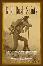 Gold rush saints : California Mormons and the great rush for riches