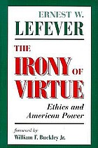 The irony of virtue : ethics and American power