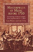 Masterpieces of music before 1750 : an anthology of musical examples from Gregorian chant to J.S. Bach