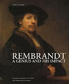 Rembrandt : a genius and his impact
