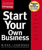 Start your own business : the only startup book you'll ever need