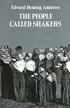 The people called Shakers : a search for the perfect society