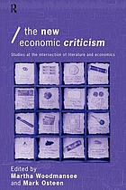 The New Economic Criticism Studies at the interface of literature and economics
