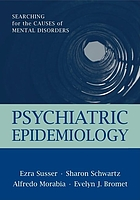 Psychiatric epidemiology : searching for the causes of mental disorders
