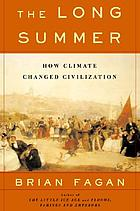 The long summer : how climate changed civilization