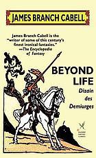 Beyond life; dizain des demiurges