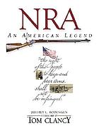 NRA : an American legend