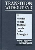 Transition without end : Nigerian politics and civil society under Babangida