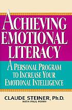 Achieving emotional literacy : a personal program to increase your emotional intelligence