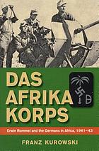 Das Afrika Korps Erwin Rommel and the Germans in Africa, 1941-43