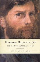 George Russell (AE) and the new Ireland, 1905-30