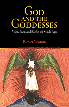 God and the goddesses : vision, poetry, and belief in the Middle Ages