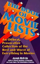 The book of movie lists : an offbeat, provocative collection of the best and worst of everything in movies