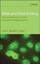 RNA and DNA editing molecular mechanisms and their integration into biological systemsRNA and DNA editing molecular mechanisms and their integration into biological systems