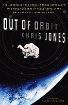 Out of orbit : the true story of how three astronauts found themselves hundreds of miles above the earth with no way home