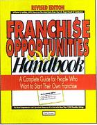 Franchise opportunities handbook : a complete guide for people who want to start their own franchise