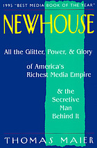 Newhouse : all the glitter, power, and glory of America's richest media empire and the secretive man behind it