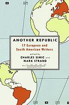 Another republic : 17 European and South American writers : [poems