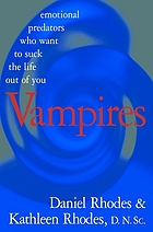 Vampires : emotional predators who want to suck the life out of you