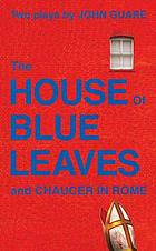 The house of blue leaves : a play