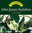 The essential John James Audubon