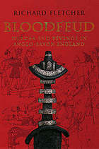Bloodfeud : murder and revenge in Anglo-Saxon England