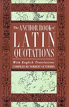 The Anchor book of Latin quotations : with English translations