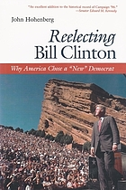 "Reelecting Bill Clinton : why America chose a ""new"" democrat"