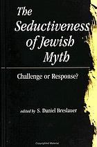 The seductiveness of Jewish myth : challenge or response?