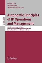 Autonomic principles of IP operations and management : proceedings