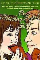 The chicken-fried rat : tales too gross to be true