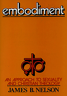 Embodiment : an approach to sexuality and Christian theology