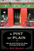 A pint of plain : tradition, change, and the fate of the Irish pub