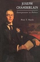 Joseph Chamberlain : entrepreneur in politics