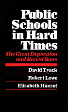 Public schools in hard times : the Great Depression and recent years