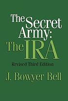 The secret army : the IRA