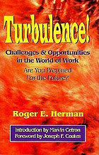 Turbulence! : challenges and opportunities in the world of work : are you prepared for the future?