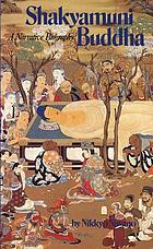 Shakyamuni Buddha, a narrative biography