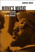 Monk's music : Thelonious Monk and jazz history in the making
