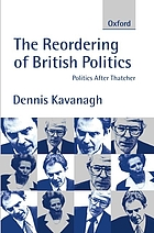 The reordering of British politics : politics after Thatcher