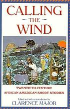 Calling the wind : twentieth century African-American short stories
