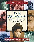 Ida B. Wells-Barnett : a voice against violence