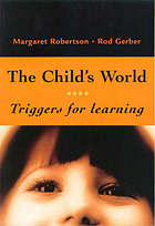 The Child's world triggers for learning