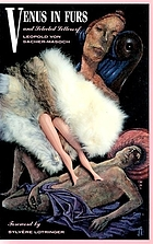 Venus in furs : a novel ; Letters of Leopold von Sacher-Masoch and Emilie Mataja