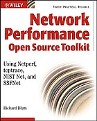 Network performance open source toolkit : using Netperf, tcptrace, NIST Net, and SSFNet